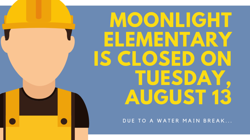 Moonlight Elementary - Classes Cancelled - August 13, 2019