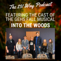 The 231 Way Podcast Featuring the GEHS Cast of Into the Woods