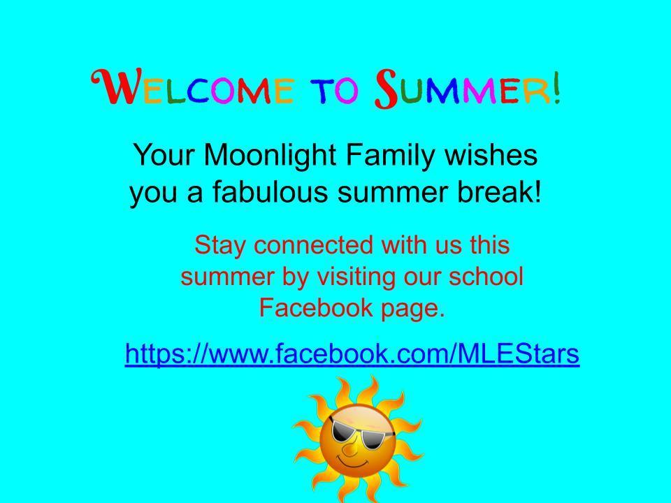 Have a Wonderful Summer Moonlight Students!
